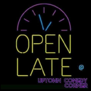 Uptown Open Late Comedy Show