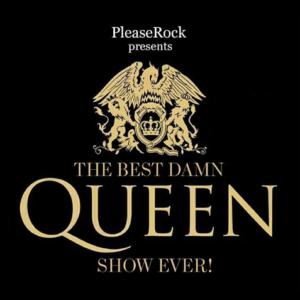 best Damn Queen Show